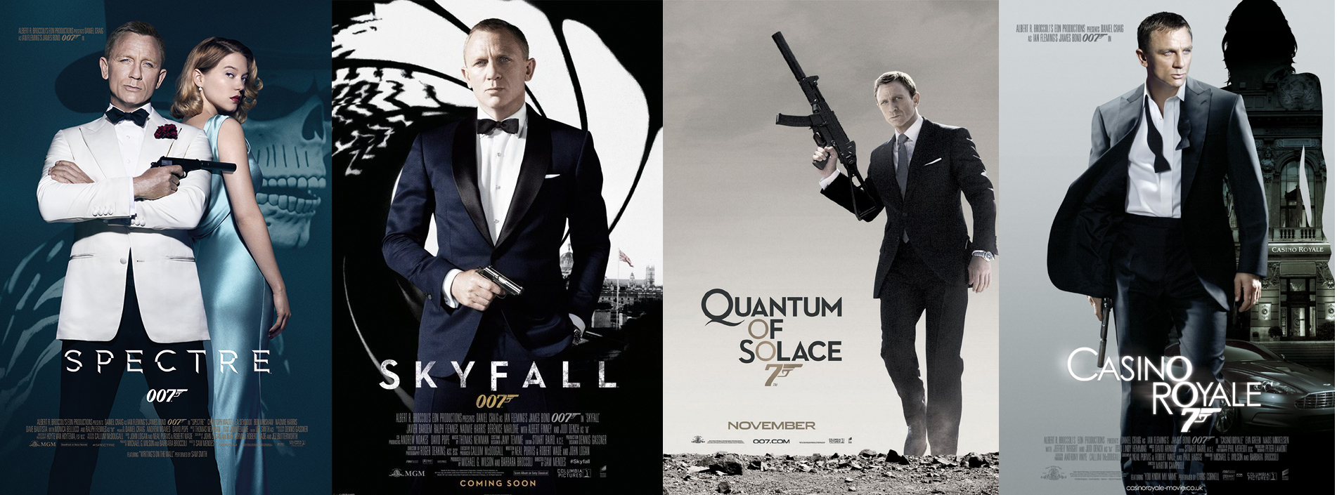 Casino Royale 2006 Quantum Of Solace 2008 Skyfall 2012 SPECTRE 2015